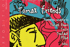 "Exposition ""TomaX' Friends"""